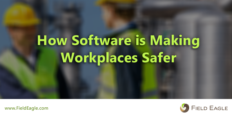How Software is Making Workplaces Safer