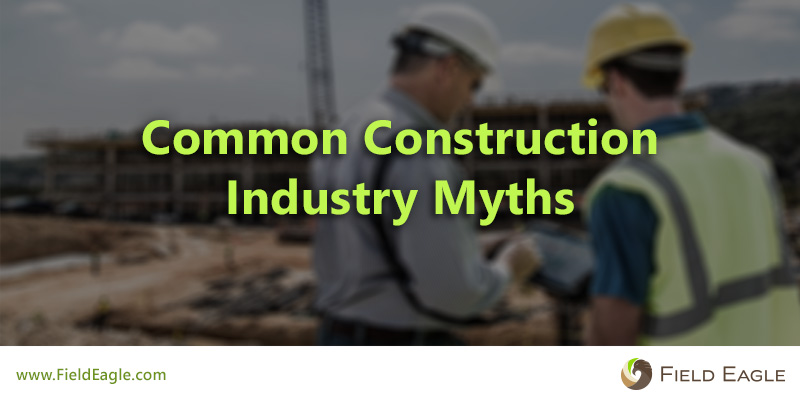 Common Construction Industry Myths